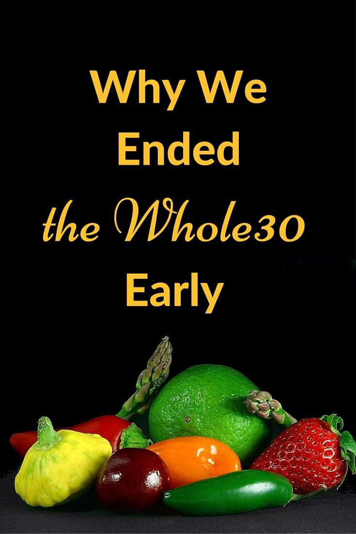 Why We Endedthe Whole30 Early